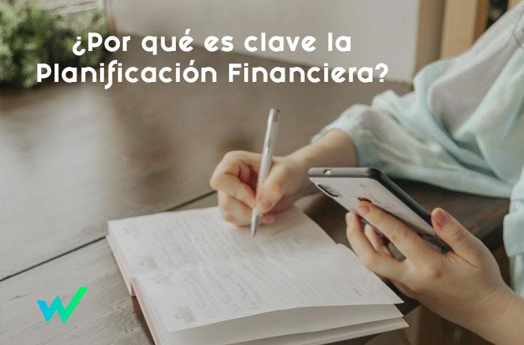 ¿Por qué es clave la Planificación Financiera?